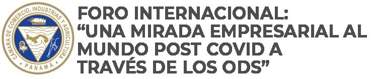 """Foro Internacional """"Una Mirada Empresarial al Mundo Post Covid a través de los ODS"""""""
